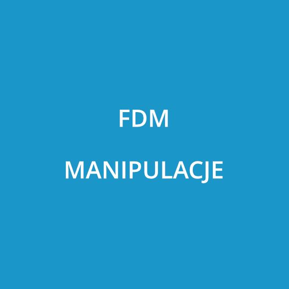 FDM Manipulacje